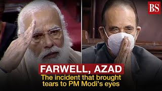 Farewell, Azad: The incident that brought tears to PM Modi's eyes