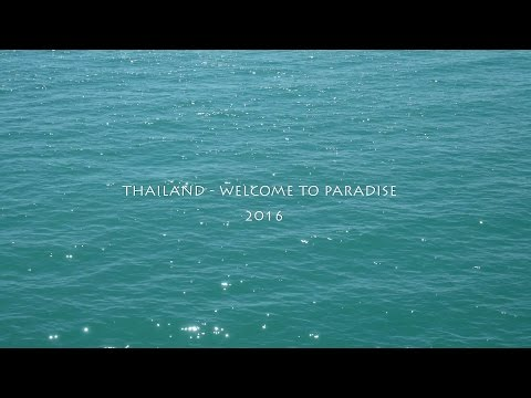 THAILAND - Welcome to Paradise 2016 ราชอาณาจักรไทย