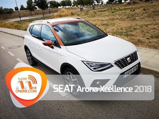 Seat Arona Xcellence 2018 / Al volante / Prueba dinámica / Review / Supermotoronline.com