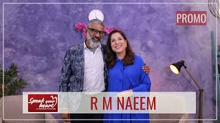 R M Naeem Shares His Journey On Speak Your Heart With Samina Peerzada | Promo