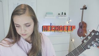 Wish You Were Here - Neck Deep ♫ Cover