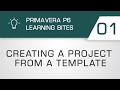 Learning Bites S02E01 - Creating a Project from a Template in Primavera P6 EPPM