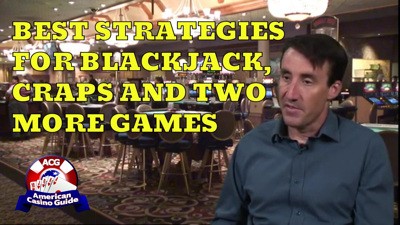 Best Strategies For Blackjack Craps 2 More Games With Michael