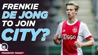 Frenkie De Jong to Man City? Aaron Martin & Van Dijk? | TRANSFER TARGET 021