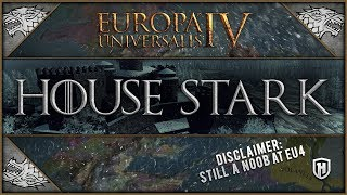 HOUSE STARK TAKES TO EU4 | House Stark #1 - Europa: Universalis IV - A Song of Ice and Fire Mod