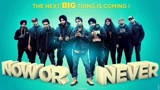 NOW or NEVER | D-Hustlerz | Muzikal Mekaniks | New latest punjabi rap song 2014