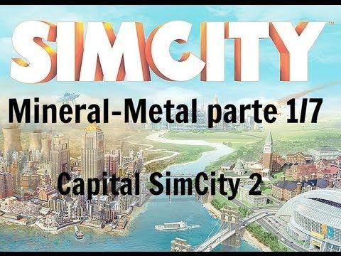 SimCity 5 - Ciudad desde cero (Mineral y Metal) parte 1/7