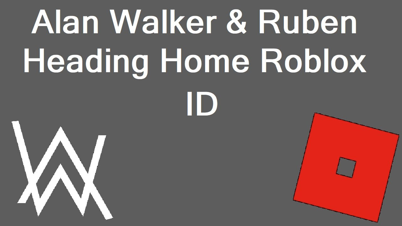 Home Roblox Id Code Alan Walker And Ruben Heading Home Roblox Code And Id Heading Home Roblox Code And Id Youtube