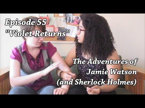 55: Violet Returns