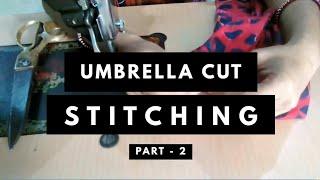 अंब्रेला कुर्ती / फ्रॉक/गाउन  Umbrell Gher Kurti / Frock / Gher Gown Cutting & Stitching PART 2
