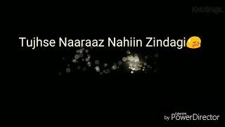 Tujhse Naraz Nahi Zindagi | Sanam || WhatsApp status lyrics video song || Masoom Songs with lyrics