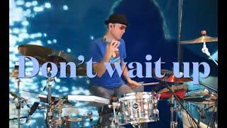 Don't wait up - Skakira video Drum Cover