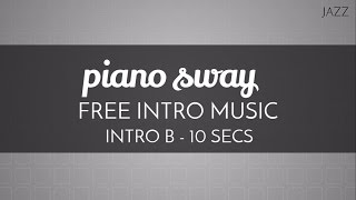 Free Jazz Intro Music - 'Piano Sway' (Intro B - 10 seconds) - OurMusicBox
