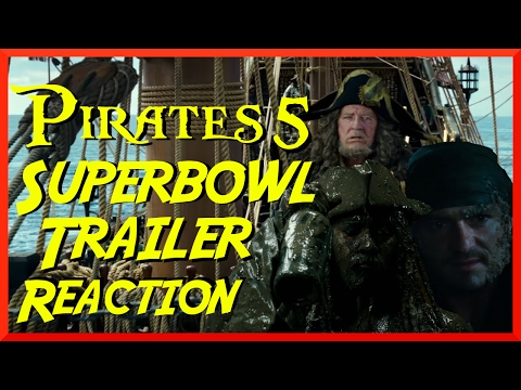 Pirates of the Caribbean: Dead Men Tell No Tales Superbowl Trailer Reaction