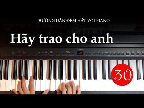 HÃY TRAO CHO ANH   Hướng dẫn đệm hát với piano