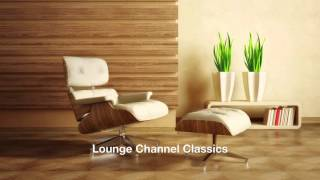 Lounge Channel Classics [Easy Listening, International Chill Out Music]