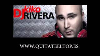 KIKO RIVERA   QUITATE EL TOP OFICIAL)