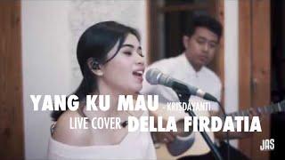 Download lagu yang ku mau Krisdayanti Live cover Della Firdatia MP3