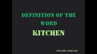 "Definition of the word ""Kitchen"""