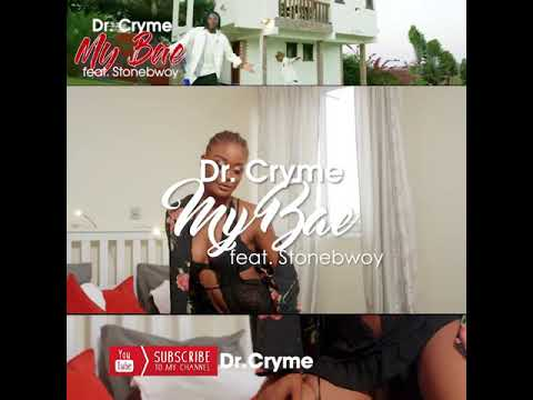 Dr Cryme Drops New Single ' My Bae ' ft Stonebwoy
