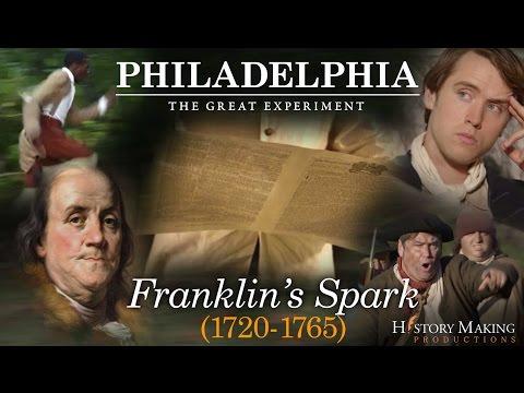 Franklin's Spark (1720-1765) - Philadelphia: The Great Experiment
