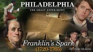 Franklin's Spark (1720-1765) - Philadelphia: The Great Experiment