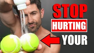 """How to PROPERLY Take Care of Your """"BALLS""""!"""