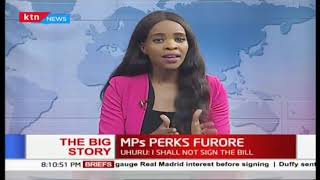 President Uhuru to reject MPs Perks Bill; MPs vow to defy him| #TheBigStory Part 1