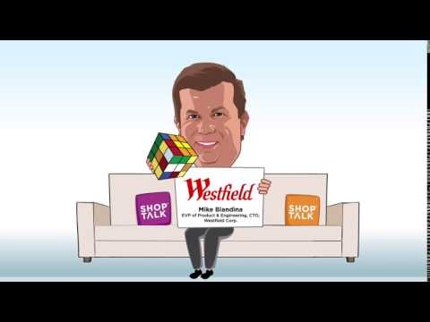 Mike Blandina, EVP of Product & Engineering, CTO, Westfield Retail Solutions