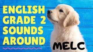 English 2 | Sounds Around | MELC | Teacher Kristinna