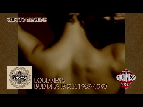 LOUDNESS BUDDHA ROCK 1997-1999「GHETTO MACHINE」 full ver. for promotion