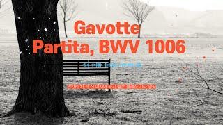 Gavotte from Partita, BWV 1006…