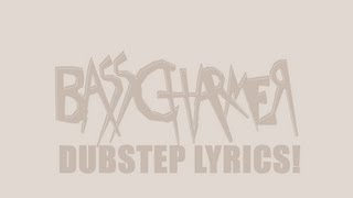 Basscharmer DUBSTEP LYRICS - Freakkin Zombines