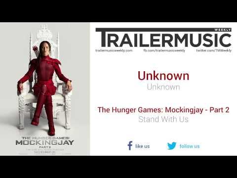 The Hunger Games: Mockingjay - Part 2 - Stand With Us Music