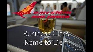 Air India 787 Business Class Rome to Delhi. एयर इंडिया बिजनेस क्लास रोम से दिल्ली