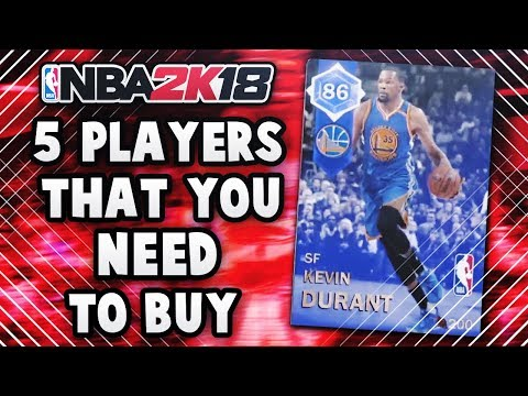 5 PLAYERS THAT YOU WILL NEED TO BUY TO START NBA 2K18 MyTEAM!!