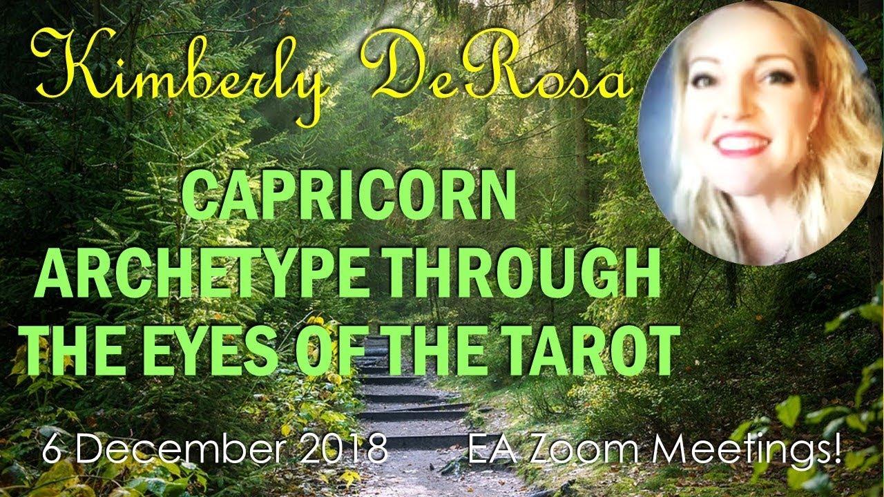 Kimberly DeRosa – CAPRICORN ARCHETYPE THROUGH THE EYES OF THE TAROT
