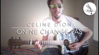 On Ne Change Pas - Celine Dion (cover)