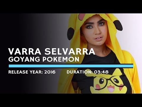 Varra Selvarra - Goyang Pokemon (Lyric)