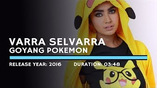 Video Varra Selvarra - Goyang Pokemon (Lyric) download MP3, 3GP, MP4, WEBM, AVI, FLV Oktober 2018