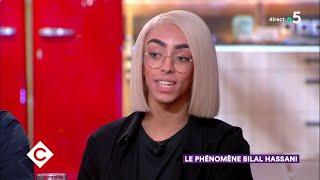 Le phénomène Bilal Hassani ! - C à Vous - 29/01/2019