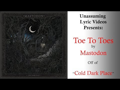 Toe To Toes - LYRIC VIDEO - Mastodon