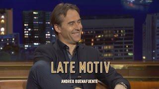 LATE MOTIV - Julen Lopetegui.