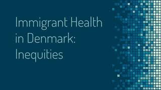 Improving Immigrant Health in Denmark