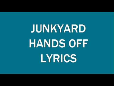 Junkyard --- HANDS OFF (Lyrics)