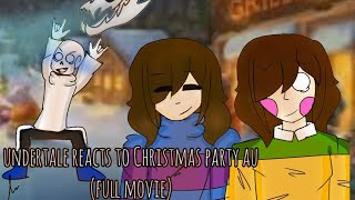 Undertale reacts to Christmas Party Au full movie