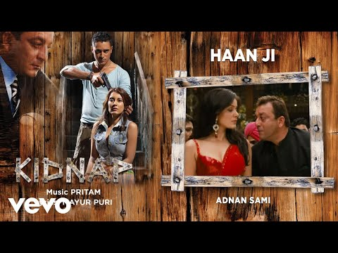 Haan Ji - Official Audio Song | Kidnap| Pritam | Adnan Sami