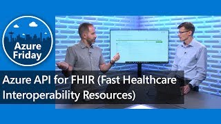 Azure API for FHIR (Fast Healthcare Interoperability Resources) | Azure Friday