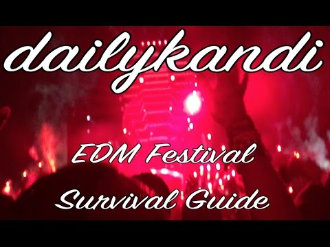 dailykandi EDM Festival Survival Guide