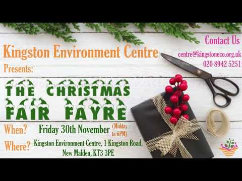 Kingston Environment Centre Presents: The Christmas Fair Fayre 2018